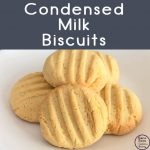These melt-in-your-mouth Condensed Milk biscuits are easy to make and taste just amazing!