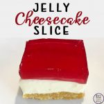 This Jelly Cheesecake Slice is just so delicious! The crumb base, covered with cheesecake and then topped with jelly. Just so YUM!
