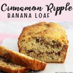 Cinnamon Ripple Banana Loaf