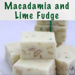 This macadamia and lime fudge is just amazing! It is one of my personal favourite fudges of all time, and so very easy to make as well.