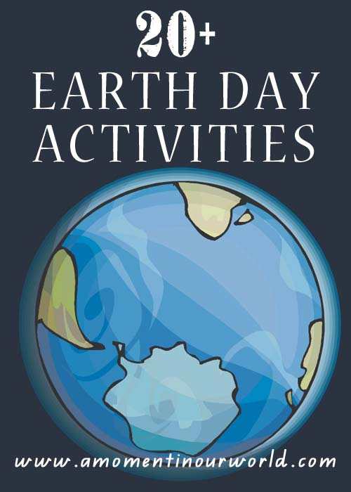 20+ Earth Day Activities