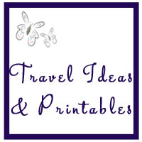 Travel Ideas and Printables