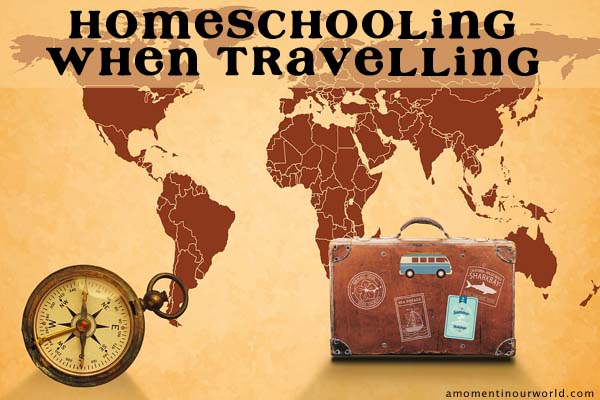 Homeschooling When Travelling a