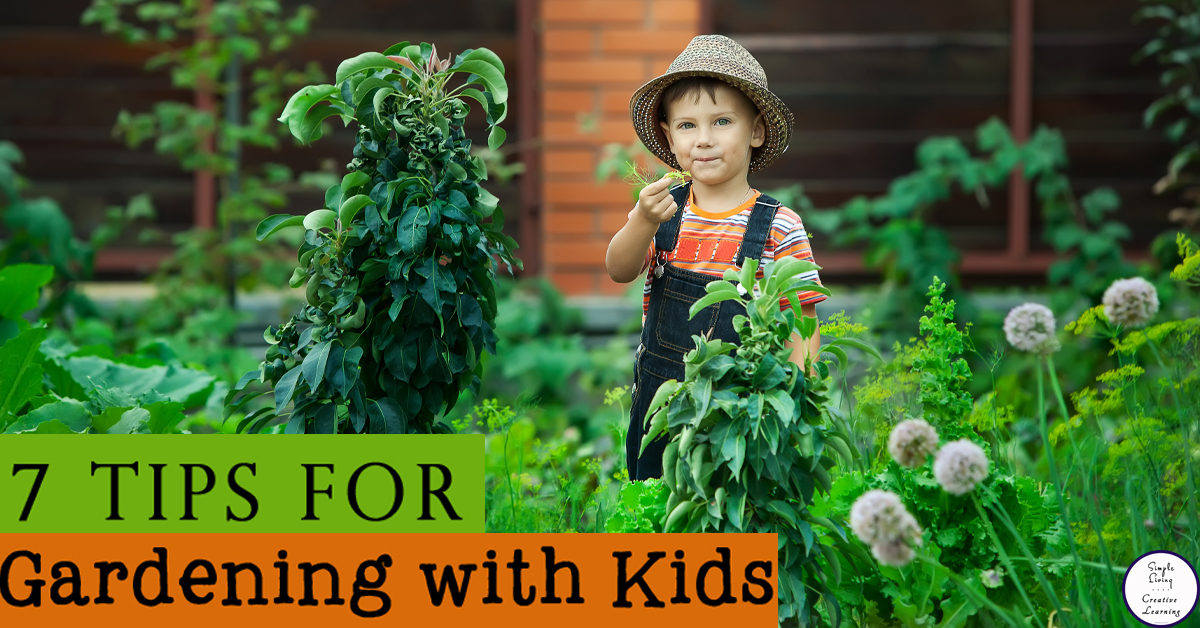 7 Tips for Gardening with Kids - Simple Living. Creative Learning