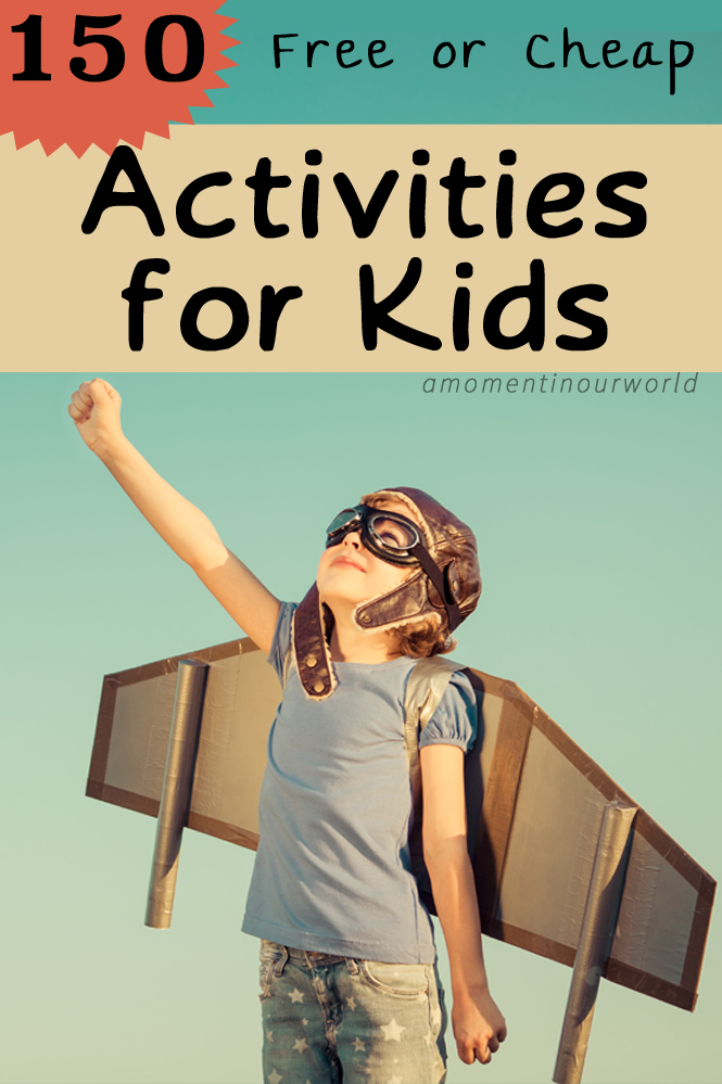 150 Free (or Cheap) Activities for Kids