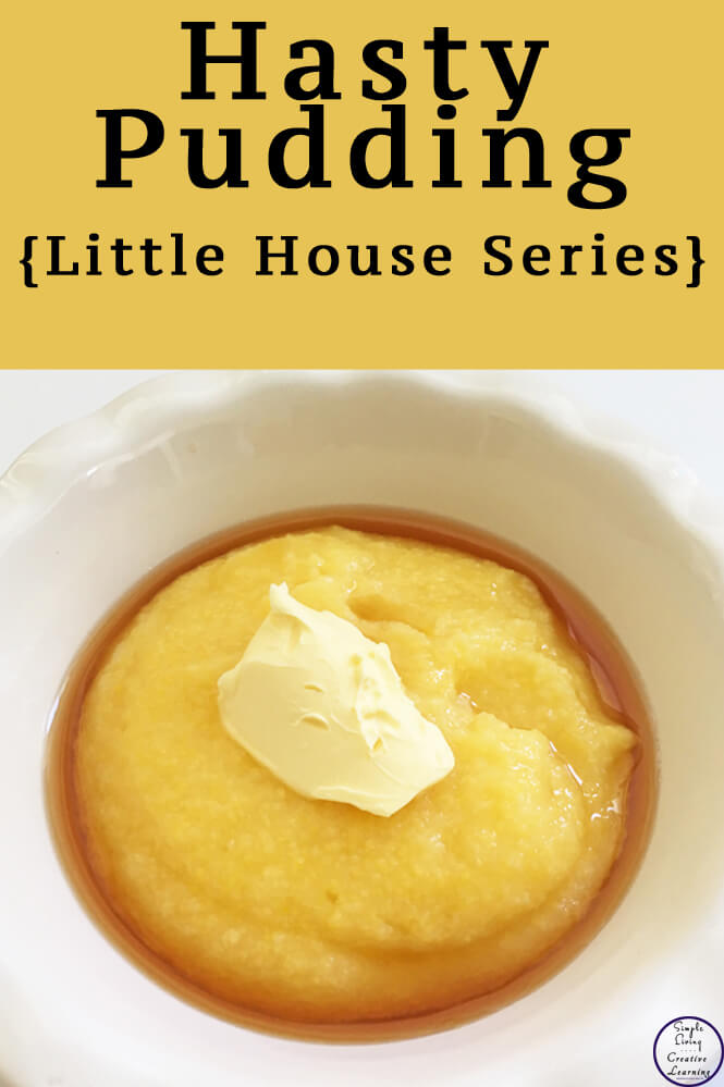 While reading the Little House books, we decided to try making our own hasty pudding and seeing what it tasted like.