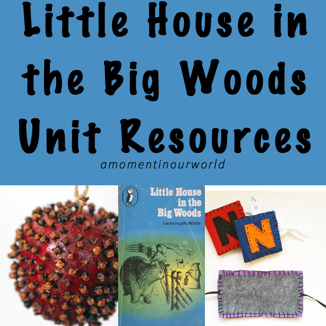 A massive list of Little House in the Big Woods Resources!