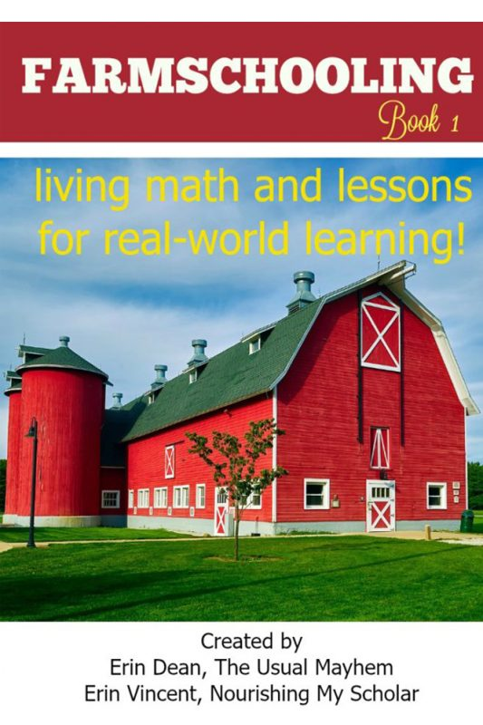 Farmschooling: Living Math and Lessons for Real-World Learning (Book 1)