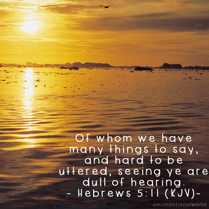 Monday Memory Verse: Hebrews 5:11