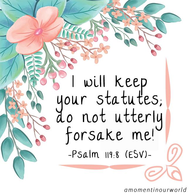 Monday Memory Verse: Psalm 119:8