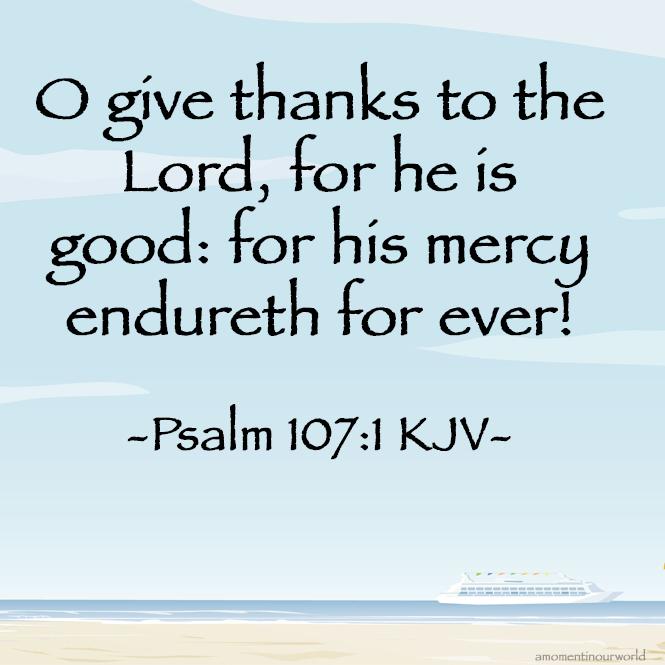 Monday Memory Verse: Psalm 107:1