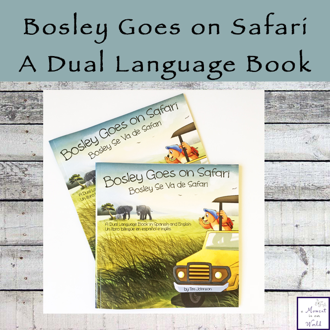 Bosley Goes on Safari Review and Giveaway - A Dual Language Book in Spanish and English.