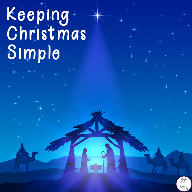Here are a few ideas on decorations, traditions, budget and giving to help you keep your Christmas simple this year.