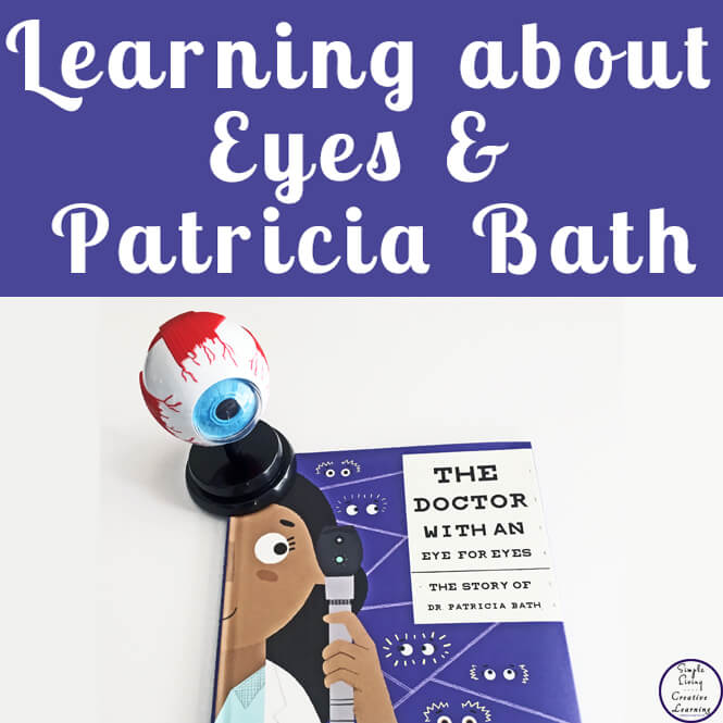 With this amazing book, The Doctor with an Eye for Eyes, we had a great time learning about eyes and the amazing Patricia Bath.