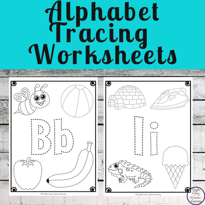 Alphabet Tracing Worksheets - Simple Living. Creative Learning