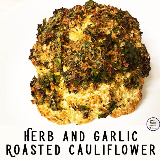 Herb and Garlic Roasted Cauliflower