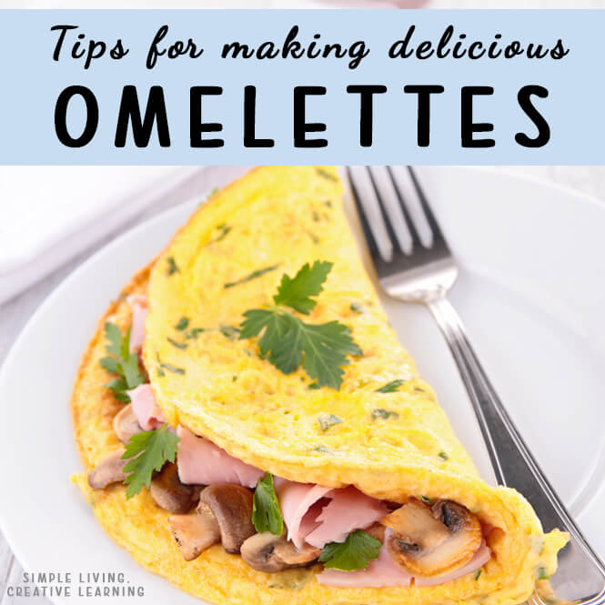 tips for making delicious omelettes