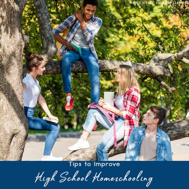 Tips to Improve High School Homeschooling