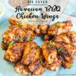 Air Fryer Hawaiian BBQ Chicken Wings