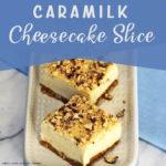 Caramilk Cheesecake Slice