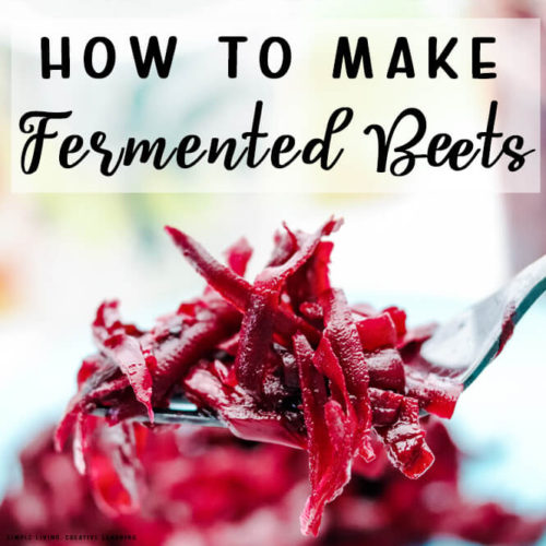 How to Make Fermented Beets