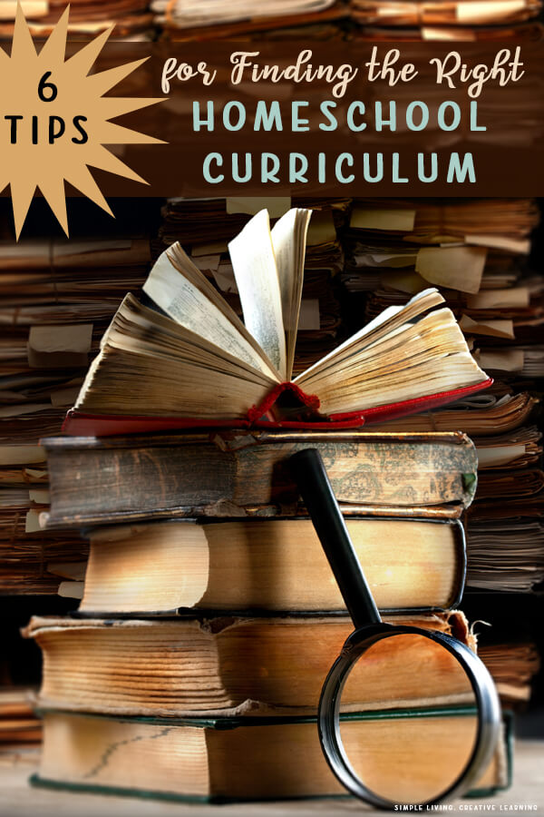 6 Tips for Finding the Right Homeschool Curriculum