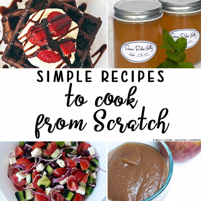 Simple Recipes to Cook from Scratch